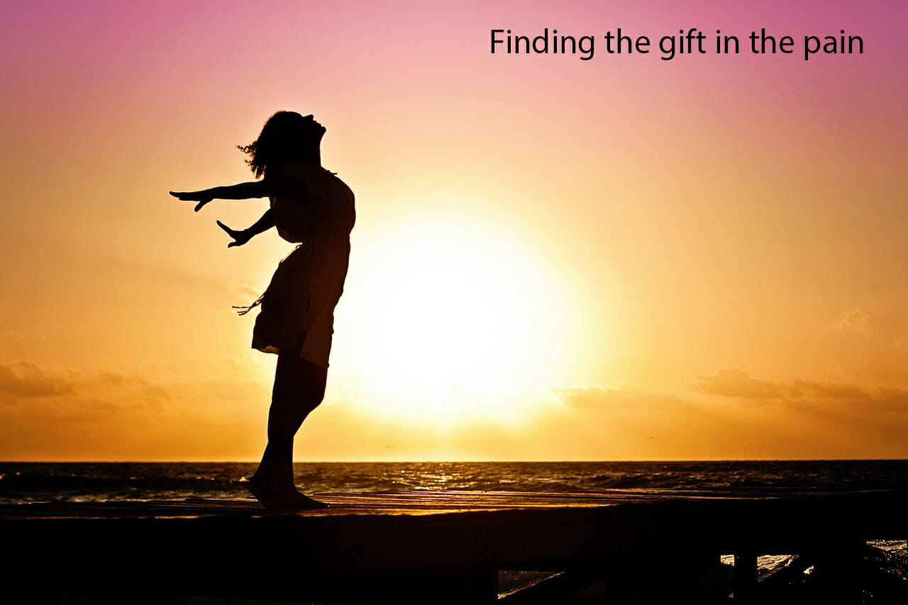 Finding the gift in the pain